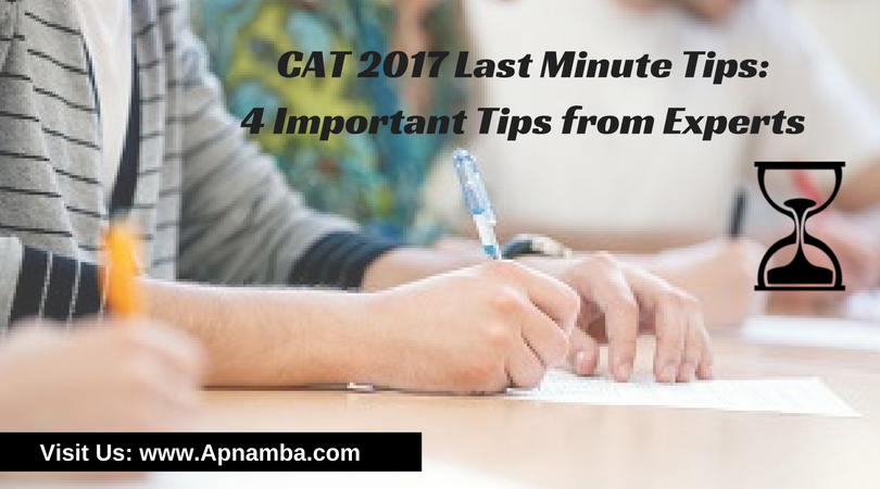 CAT 2017 Last Minute Tips: 4 Important Tips from Experts