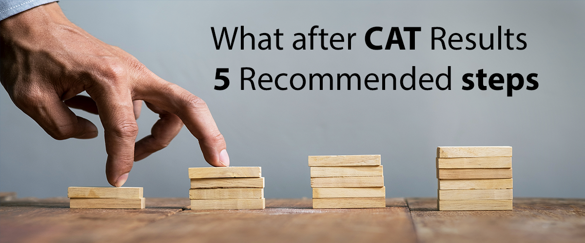 What should you do after CAT Results are out | 5 Recommended steps