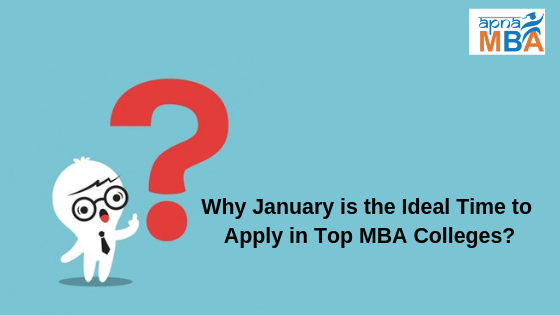 Why January is the Ideal Time to Apply in Top MBA Colleges?