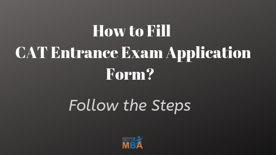 How to Fill CAT Entrance Exam Application Form