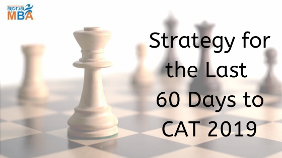 Strategy for the Last 60 Days to CAT 2019
