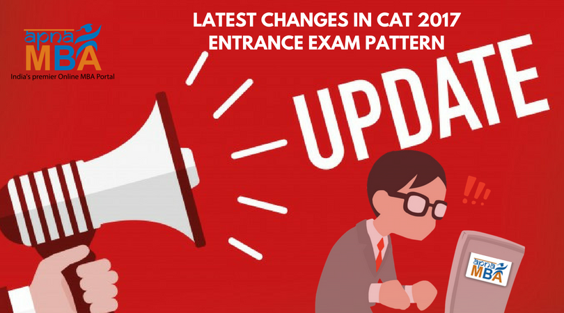 Know The Latest Changes In CAT 2017 Entrance Exam Pattern